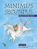 Minimus Secundus. Desenvolvendo o Latim - Livro do Aluno