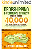 Dropshipping E-commerce Business Model #2020: The $10,000/month Booster Program – Make Huge Profits by Selling Killer Products with this Foolproof Step-by-Step Social Media Marketing Method