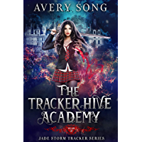 The Tracker Hive Academy: Year Two (Jade Storm Tracker Series Book 2) (English Edition)