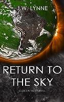 Return To The Sky: A Romantic Dystopian Adventure