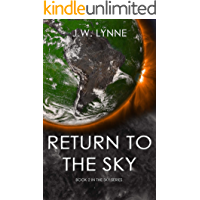 Return to the Sky: A Romantic Dystopian Adventure in a Post-Apocalyptic World (The Sky Series, Book 2)