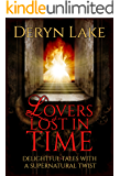 Lovers Lost in Time: Delightful tales with a supernatural twist