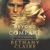 Love Beyond Compare: Morna's Legacy Series, Book 5
