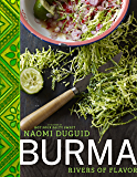 Burma: Rivers of Flavor (English Edition)