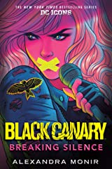 Black Canary: Breaking Silence (DC Icons Series) Kindle Edition