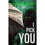 I Pick You: A High-Voltage Contemporary Christian Fiction Thriller (Signs of Life Book 3)