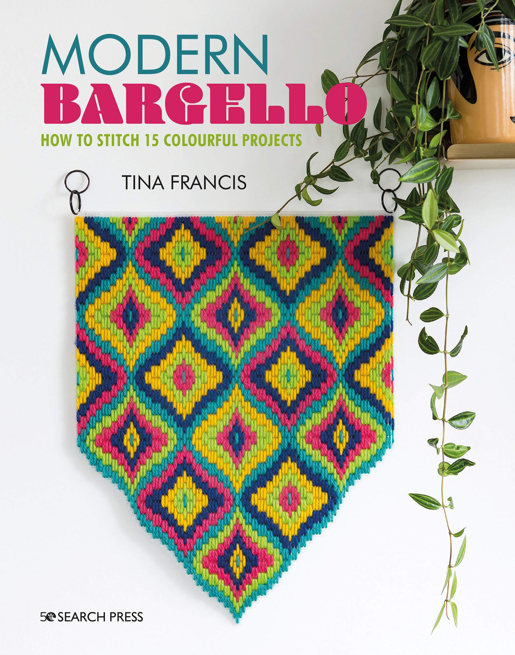 Modern Bargello: How to stitch 15 colourful projects by Tina Francis