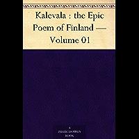 Kalevala : the Epic Poem of Finland Volume 01 (English Edition)