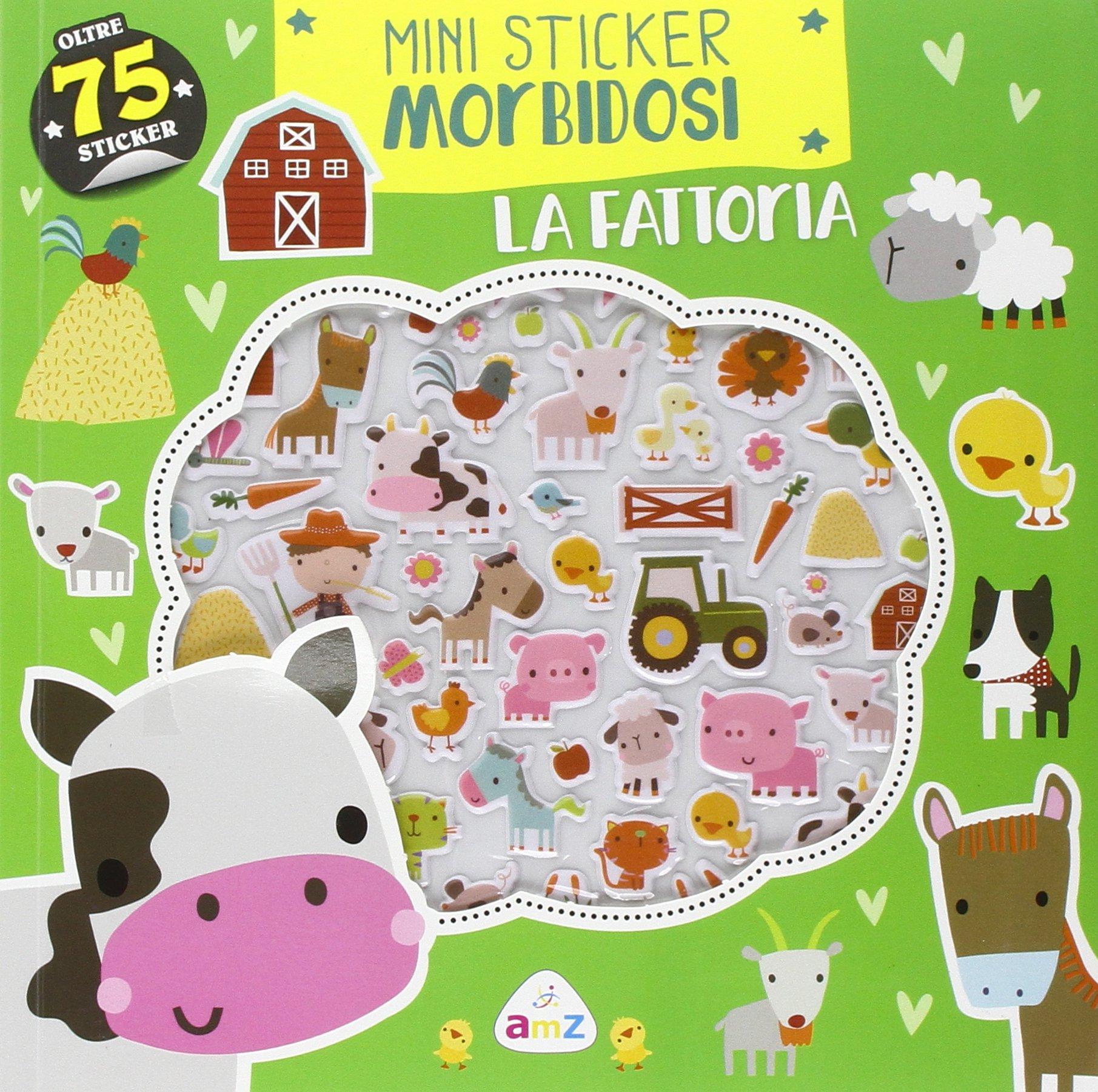 La fattoria. Mini sticker morbidosi. Ediz. illustrata Copertina flessibile – 5 lug 2016 Dawn Machell AMZ 8851139148 LETTERATURA PER RAGAZZI