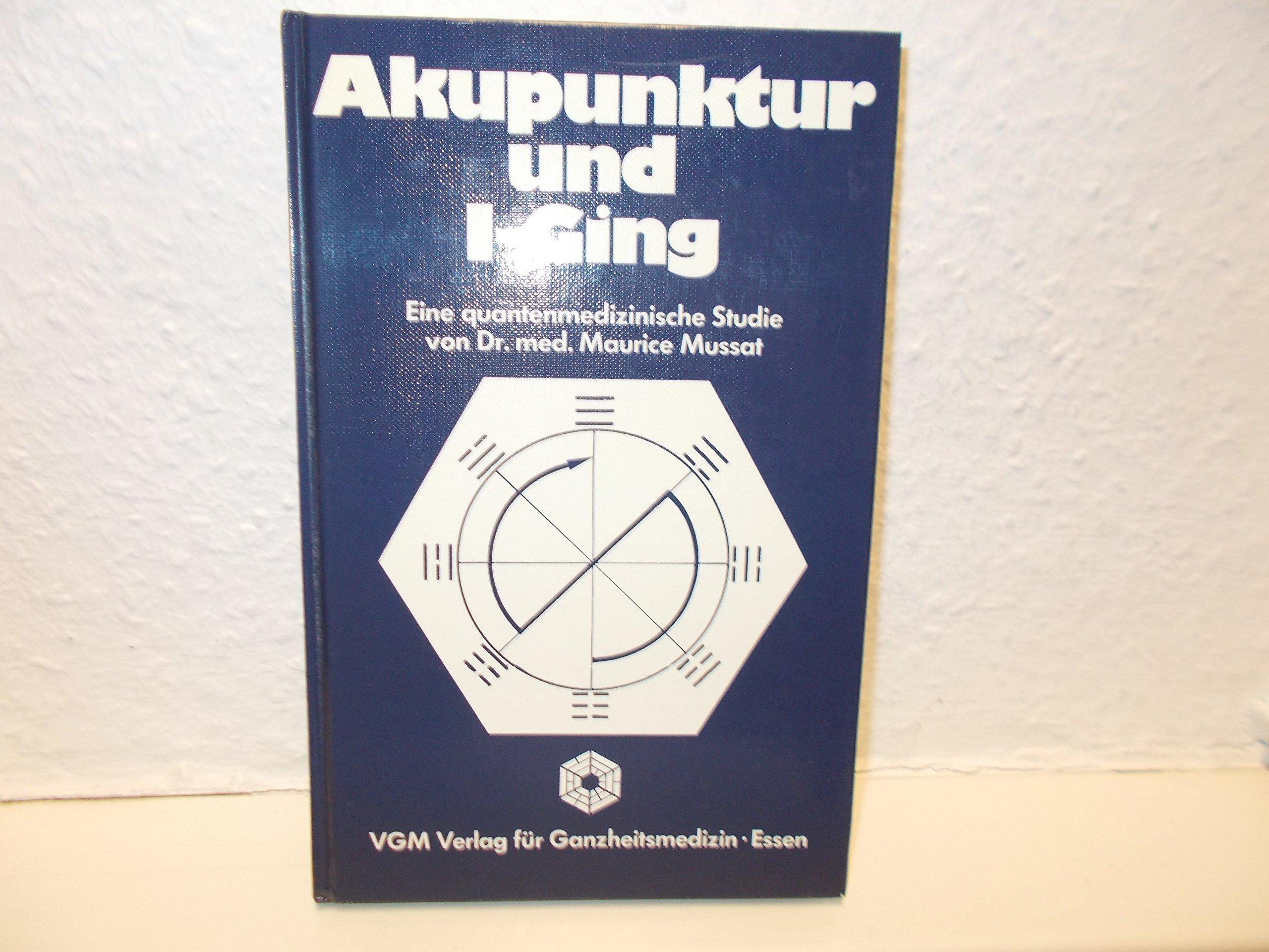 Akupunktur und I-Ging: Eine quantenmedizinische Studie