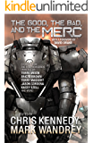 The Good, the Bad, and the Merc: Even More Stories from the Four Horsemen Universe (The Revelations Cycle Book 8)