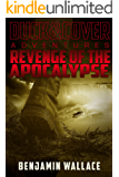 Revenge of the Apocalypse (A Duck & Cover Adventure Post-Apocalyptic Series Book 4)
