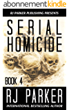 Serial Homicide 4 (Notorious Serial Killers) (English Edition)
