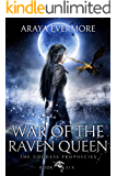War of the Raven Queen: The Goddess Prophecies Fantasy Series Book 6