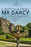 Captivating Mr Darcy: A Pride and Prejudice Regency Variation