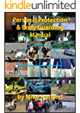 Personal Protection and Body Guarding manual: Security and Close Protection manual