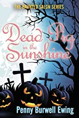 A Dead Pig in the Sunshine (The Haunted Salon Series Book 3) Kindle Edition