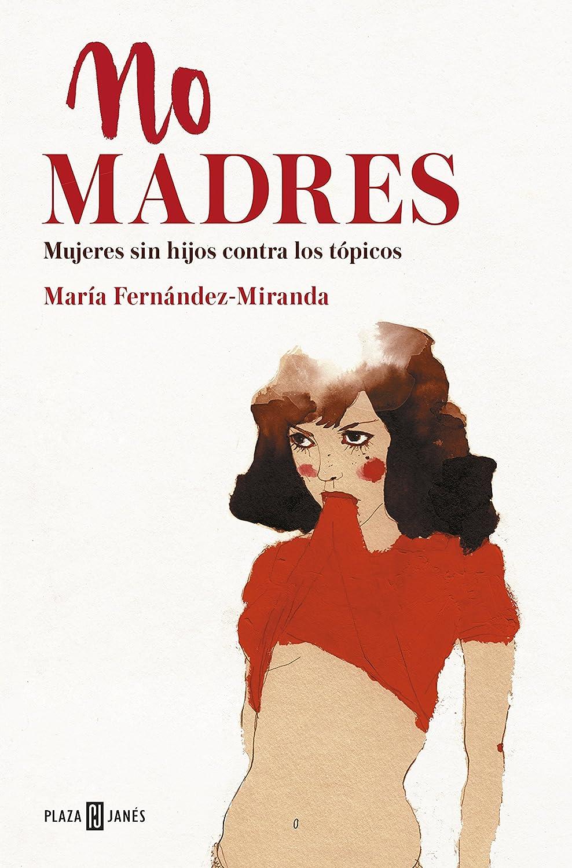 No madres eBook: María Fernández-Miranda: Amazon.es: Tienda Kindle