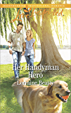 Her Handyman Hero (Home to Dover Book 10)