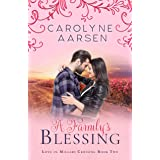 A Family's Blessing: A Sweet Small Town Romance (Love in Millars Crossing Book 2)