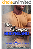 Her Champion Bodyguard (Lockwood Industries Book 4)