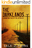 The Darklands: A Haunting Tale of the Afterlife