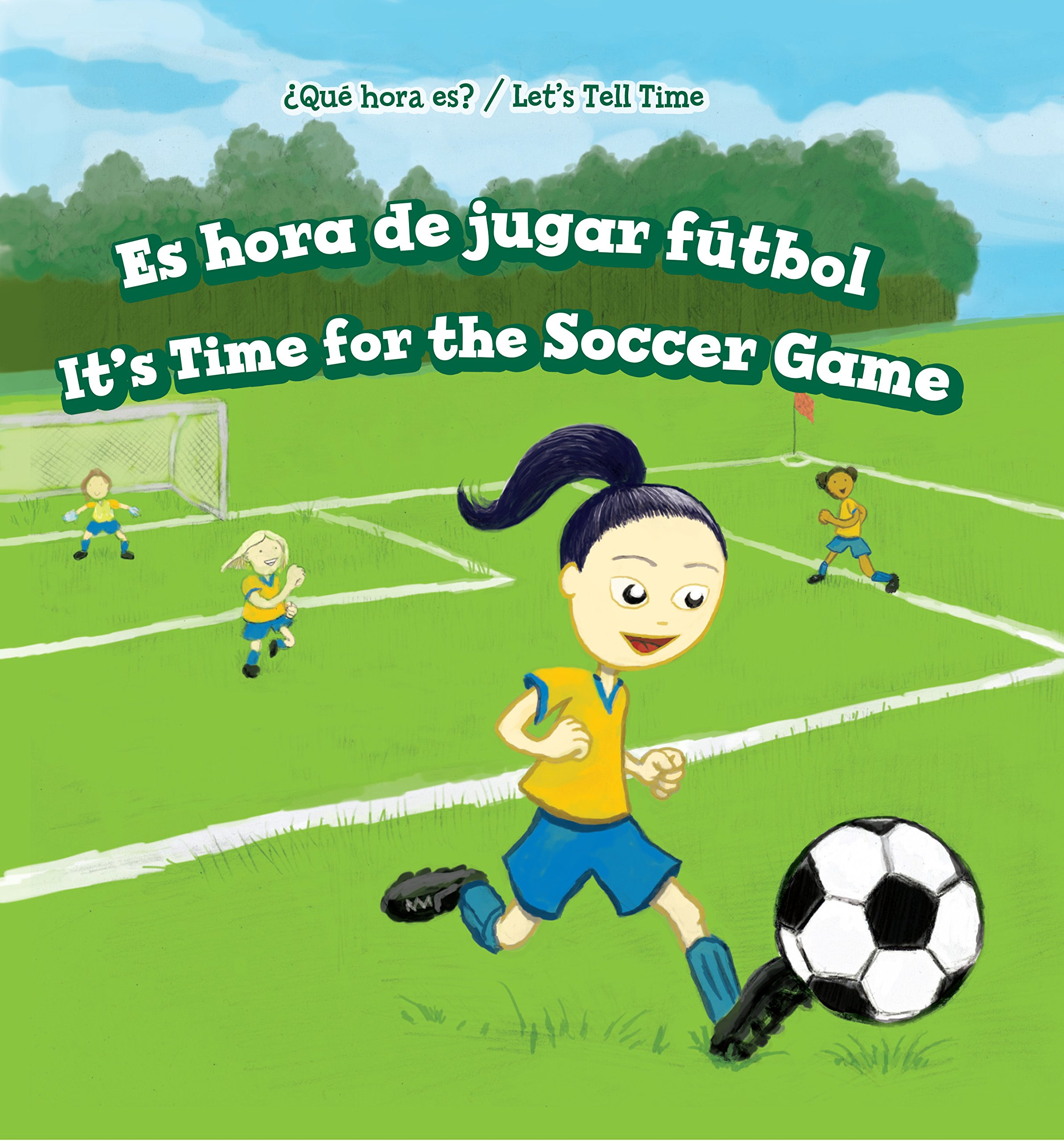 Download Es Hora De Jugar Futbol/ It's Time for the Soccer Game (Que Hora Es / Let's Tell Time) (English and Spanish Edition) ebook
