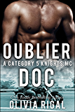 Oublier Doc (Une romance Category 5 Knights MC)