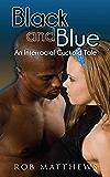 Black and Blue: An Interracial Cuckold Tale