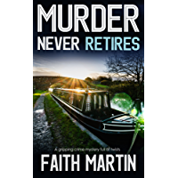 MURDER NEVER RETIRES a gripping crime mystery full of twists (English Edition)