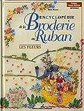 Encyclopédie de la broderie au ruban : Les fleurs