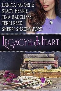 Legacy of the Heart: Five Inspirational Romance Novellas