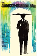 The Tobacco-Stained Sky:  An Anthology of Post-apocalyptic Noir Kindle Edition