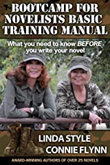 BOOTCAMP FOR NOVELISTS BASIC TRAINING MANUAL: What you need to know BEFORE you write your novel Kindle Edition