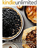 An Autumn Cookbook: Simple Autumn Cooking for Every Meal