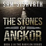 The Stones of Angkor: Purge of Babylon, Volume 3