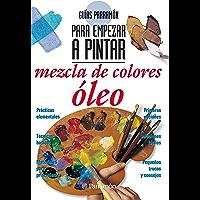 Guías Parramón para empezar a pintar. Mezcla