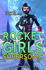 Rocket Girls: Supersonic 2 Kindle Edition