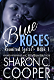 Blue Roses (Reunited Series Book 1)