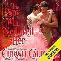 The Spy Who Seduced Her: The Brethren, Book 1
