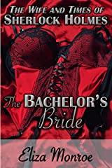 The Bachelor's Bride (The Wife and Times of Sherlock Holmes Book 1) Kindle Edition