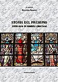 Storia del Presepio: 2000 anni di simboli cristiani