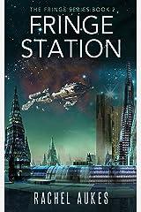Fringe Station (Fringe Series Book 2) Kindle Edition