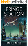 Fringe Station (Fringe Series Book 2) (English Edition)