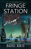 Fringe Station (Fringe Series Book 2)