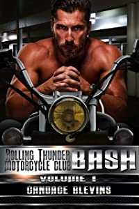 Bash, Volume I (Rolling Thunder Motorcycle Club Book 3)