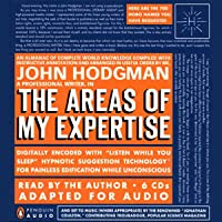 The Areas of My Expertise: An Almanac of Complete World Knowledge Compiled with Instructive Annotation and Arranged in Useful Order
