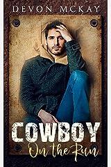 Cowboy On The Run Kindle Edition