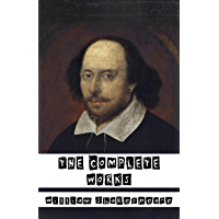 William Shakespeare: The Complete Works (37 plays, 160 sonnets and 5 Poetry Books+Free AudioBooks+Illustrated+Active Table of Contents)