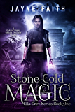 Stone Cold Magic: A Paranormal Urban Fantasy Novel (Ella Grey Series Book 1)